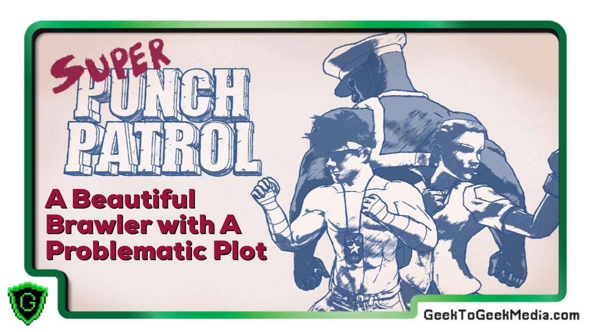 Super Punch Patrol: A Beautiful Brawler with a Problematic Plot