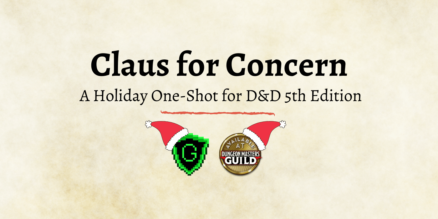 "G2G's D&D Holiday One-Shot ""Claus for Concern"" is Now Available! (For Free!)"