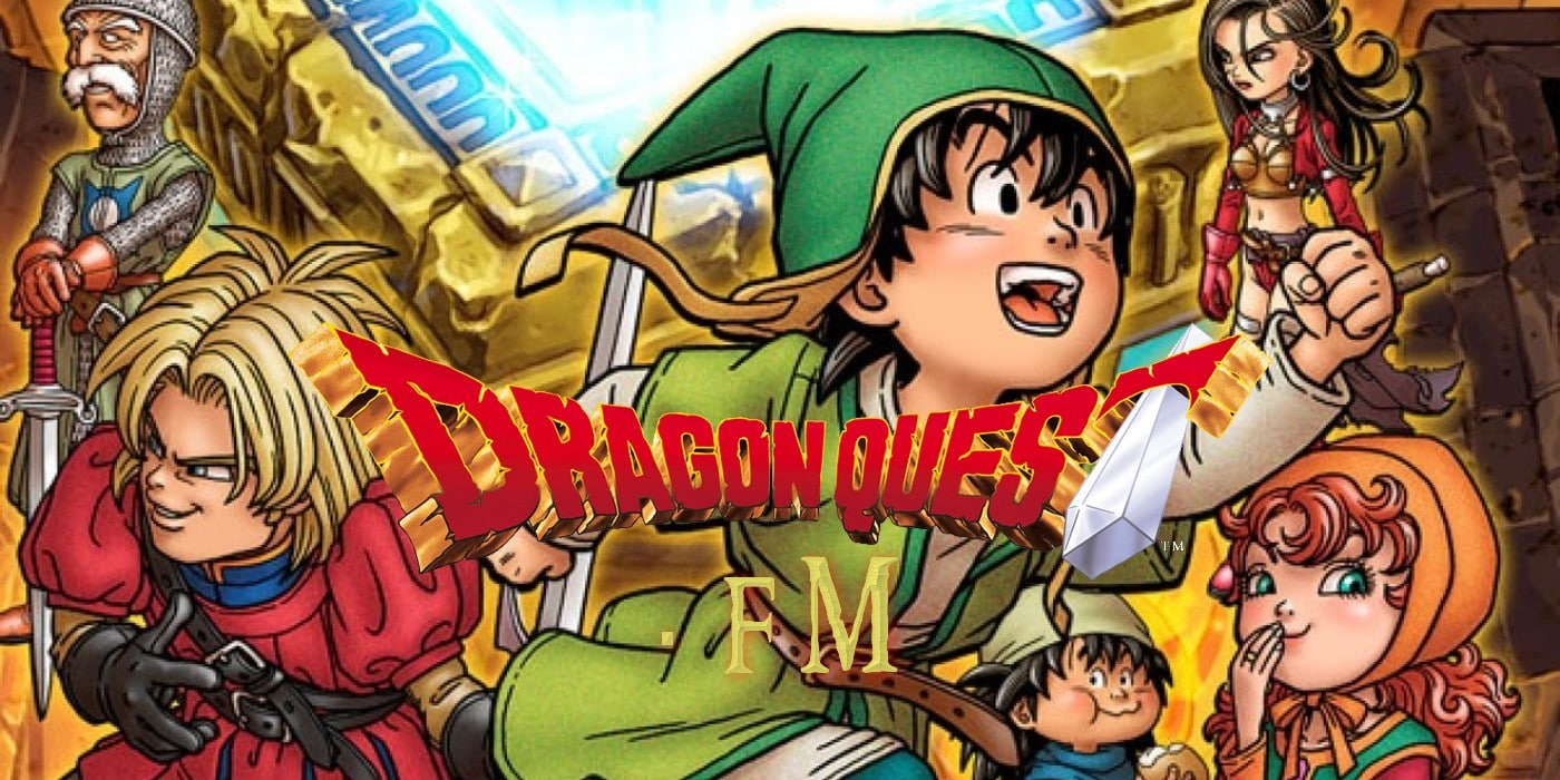 Dragon Quest FM S2 E47 – Dragon Quest VII Deep Dive (Episode One): Main Characters