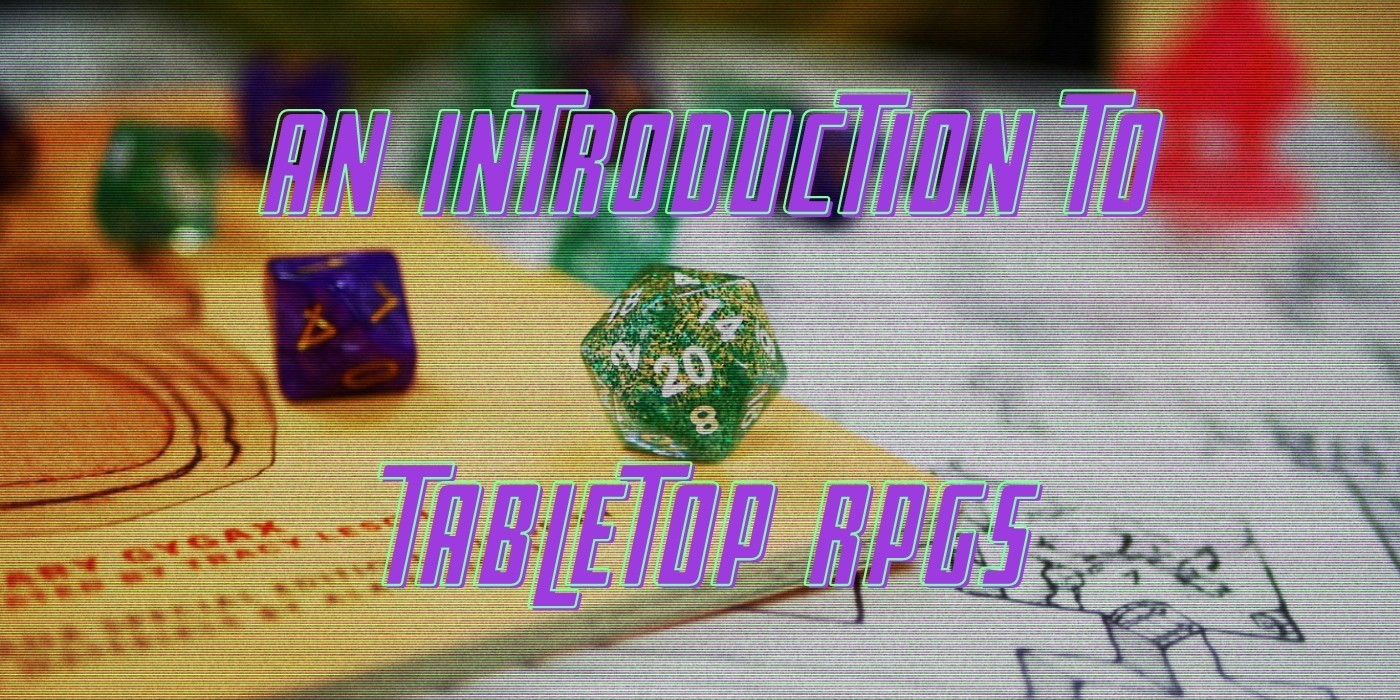 Tabletop RPGs: An Introduction