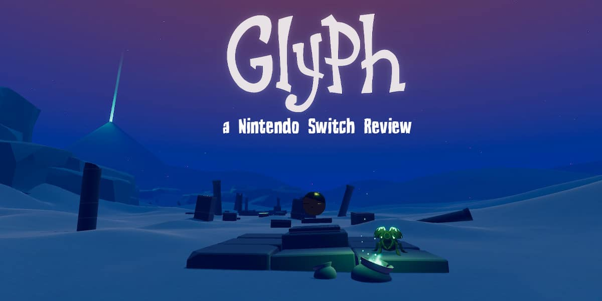 Glyph for Nintendo Switch [Video Game Review]