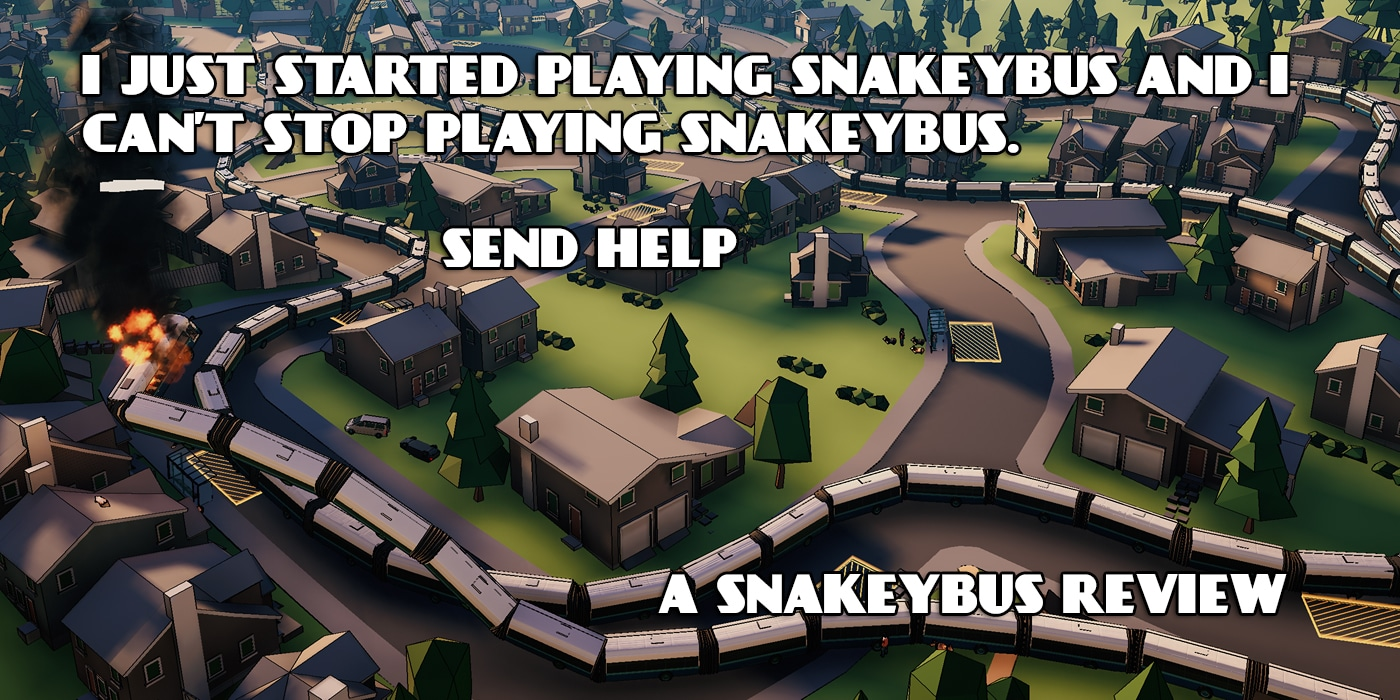 Is Snakeybus The Perfect Game?