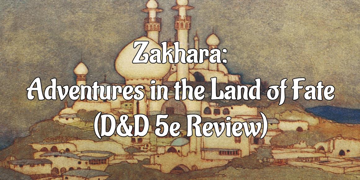 Zakhara: Adventures in the Land of Fate does Al-Qadim 5e Right