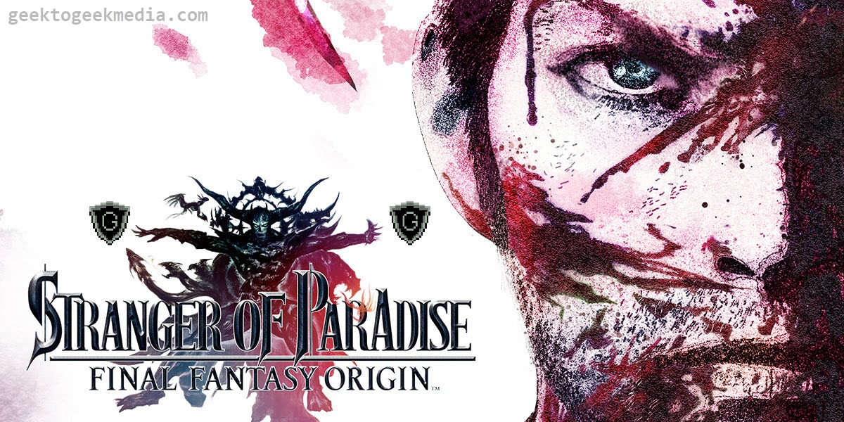 Final Fantasy Origin: Stranger of Paradise – Thoughts and Reaction