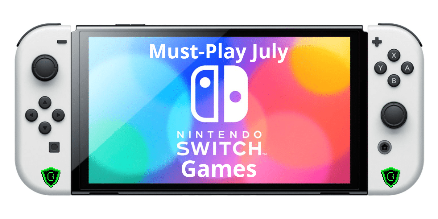 Nintendo Switch Games to Play in July 2021