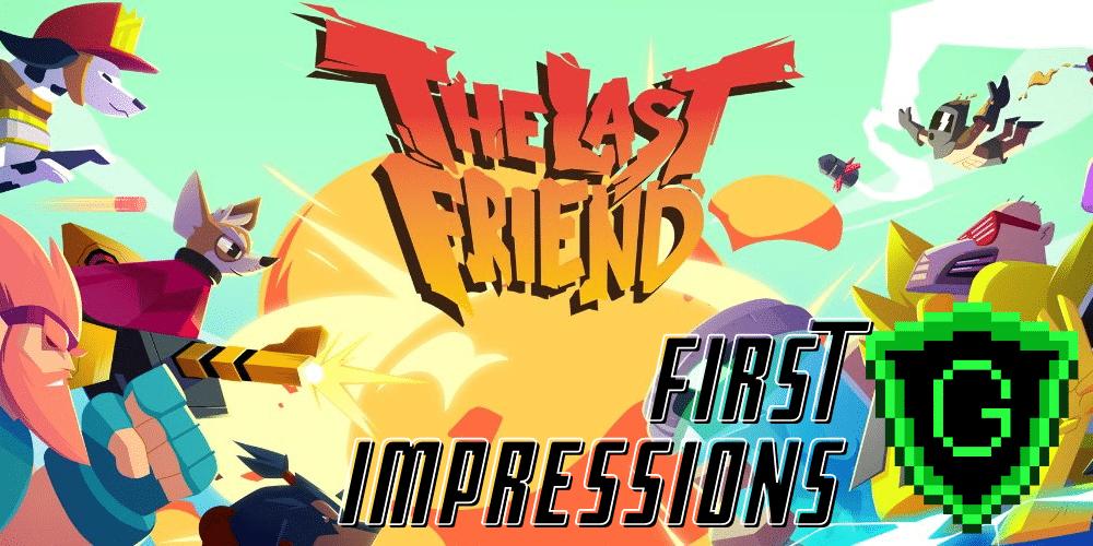 The Last Friend: First Impressions