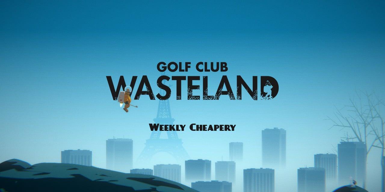 Weekly Cheapery: Golf Club Wasteland