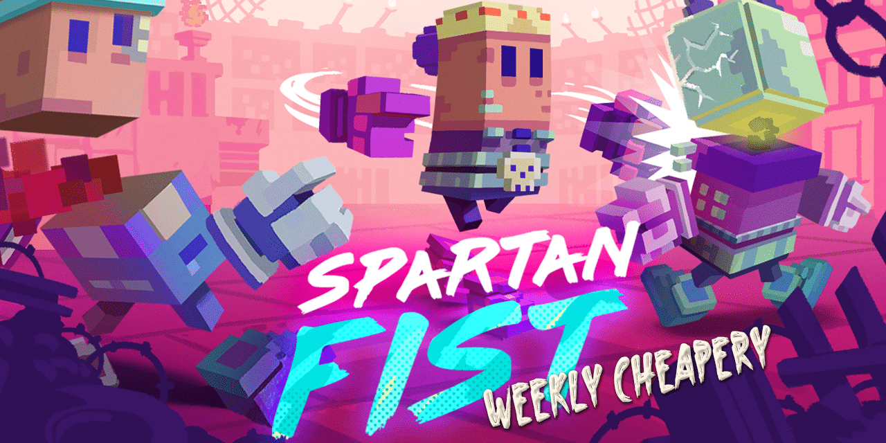 Weekly Cheapery: Spartan Fist