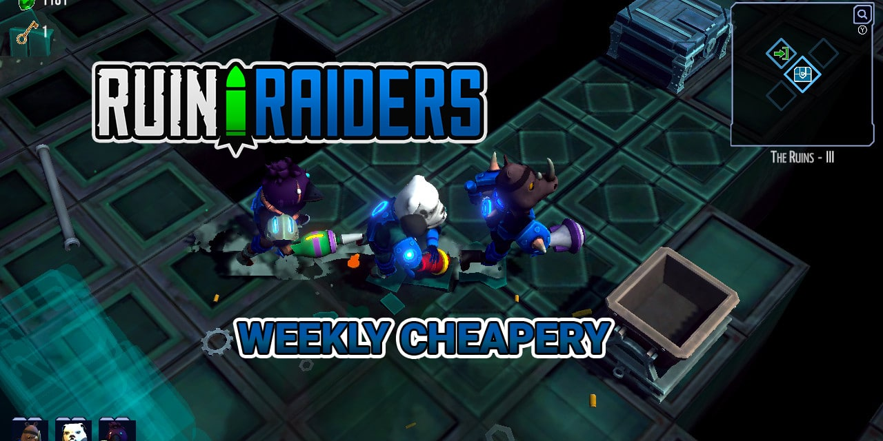 Weekly Cheapery: Ruin Raiders