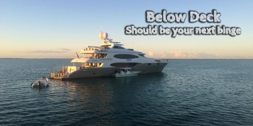 Below Deck Should Be Your Next Binge Watch