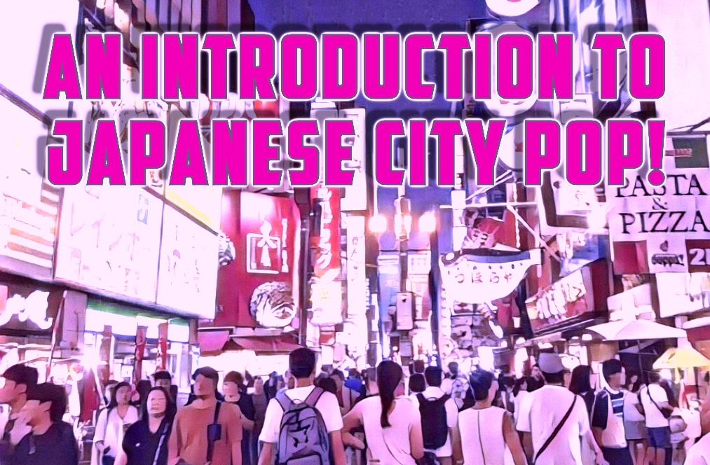 An Introduction to Japanese City Pop!